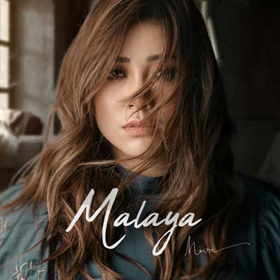 MALAYA BY MOIRA DELA TORRE